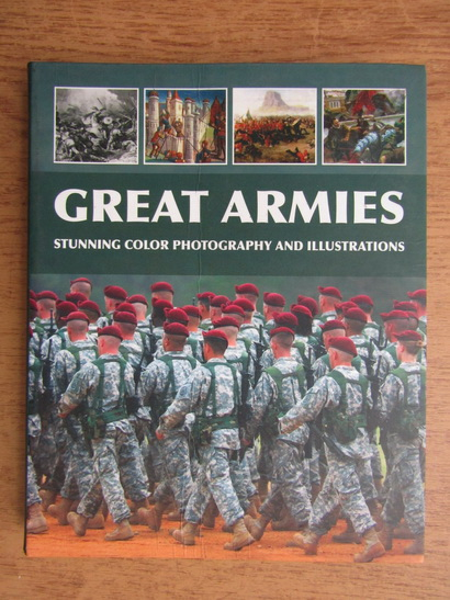Anticariat: Great Armies. Stunning color photography and illustrations