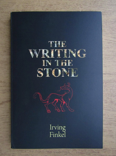 Anticariat: Irving Finkel - The writing in the stone