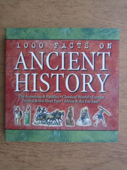 Anticariat: John Farndon - 1000 facts on ancient history