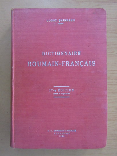 Anticariat: Constantin Saineanu - Dictionnaire roumain-francais (1936)