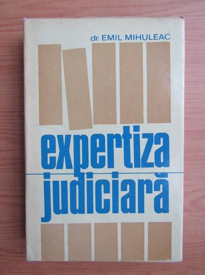 Anticariat: Emil Mihuleac - Expertiza judiciara