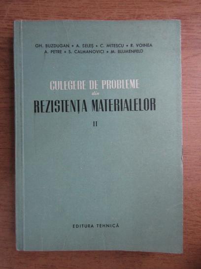 Anticariat: Gheorghe Buzdugan - Culegere de probleme din rezistenta materialelor (volumul 2)