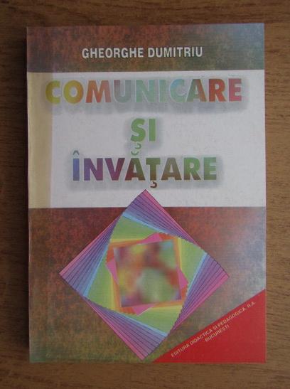 Anticariat: Gheorghe Dumitriu - Comunicare si invatare