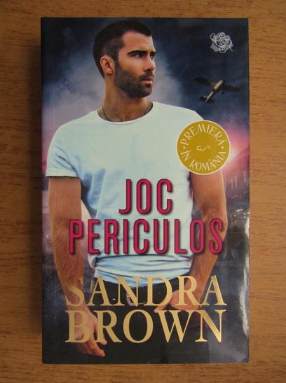 Anticariat: Sandra Brown - Joc periculos