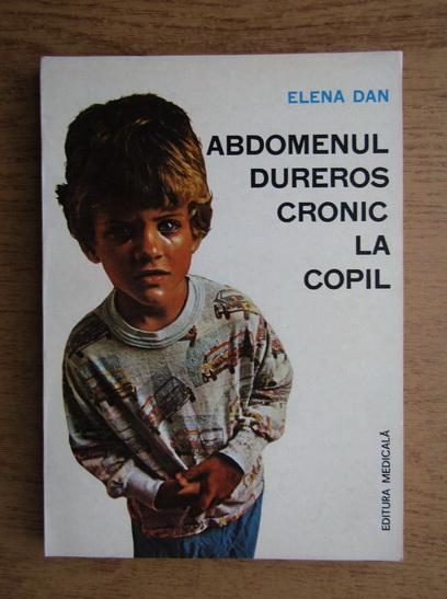 Anticariat: Elena Dan - Abdomenul dureros cronic la copil