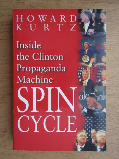 Anticariat: Howard Kurtz - Spin Cycle