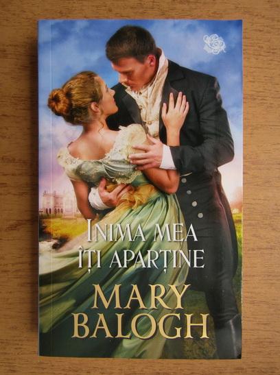 Anticariat: Mary Balogh - Inima mea iti apartine