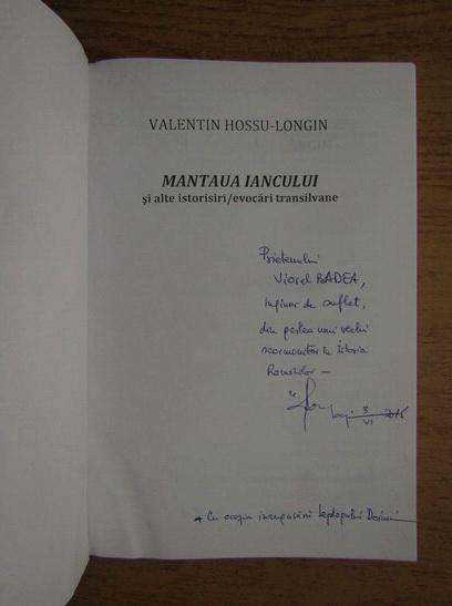 Anticariat: Valentin Hossu Longin - Mantaua Iancului si alte istorisiri, evocari transilvane (cu autograful autorului)