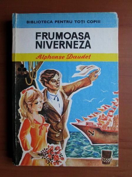 Anticariat: Alphonse Daudet - Frumoasa niverneza