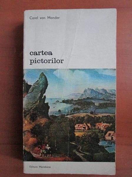 Anticariat: Carel Van Mander - Cartea pictorilor