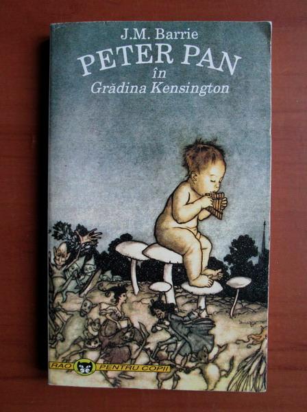 Anticariat: J. M. Barrie - Peter Pan in gradina Kensington