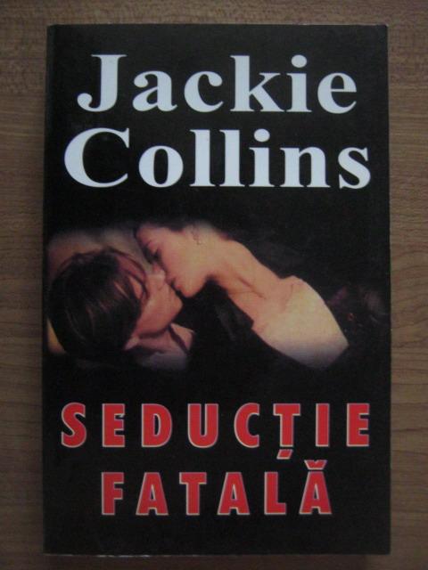 Anticariat: Jackie Collins - Seductie fatala