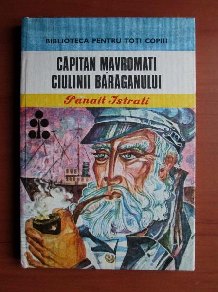 Anticariat: Panait Istrati - Capitan Mavromati. Ciulinii Baraganului