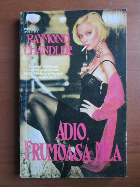 Anticariat: Raymond Chandler - Adio, frumoasa mea