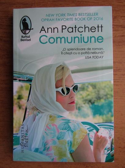 Anticariat: Ann Patchett - Comuniune