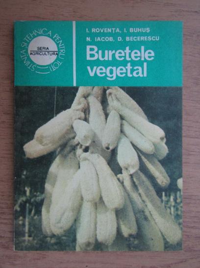 Anticariat: I. Roventa - Buretele vegetal