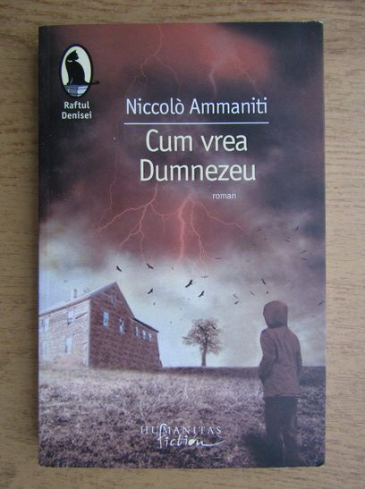 Anticariat: Niccolo Ammaniti - Cum vrea Dumnezeu