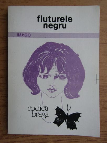 Anticariat: Rodica Braga - Fluturele negru