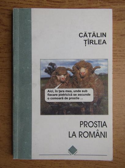 Anticariat: Catalin Tarlea - Prostia la romani