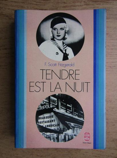 Anticariat: Francis Scott Fitzgerald - Tendre est la nuit