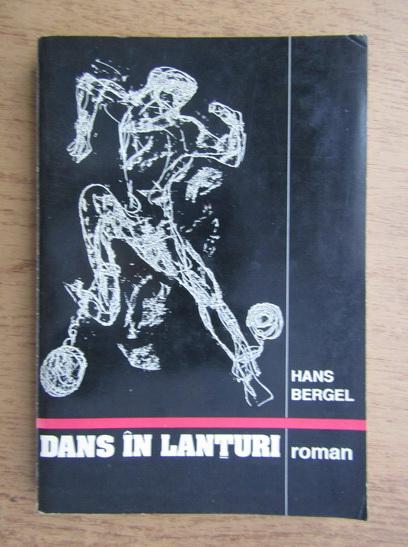 Anticariat: Hans Bergel - Dans in lanturi