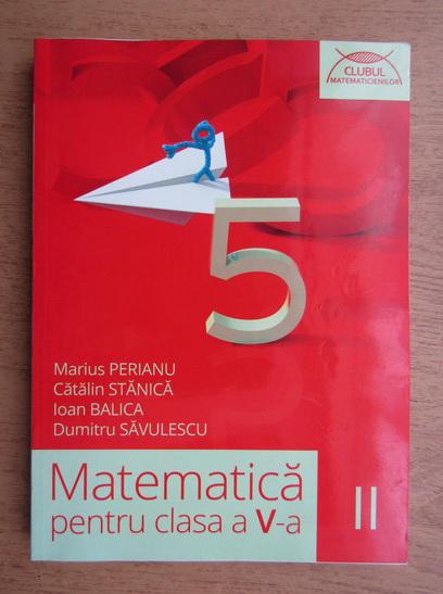Anticariat: Marius Perianu, Catalin Stanica - Matematica pentru clasa a V-a 2