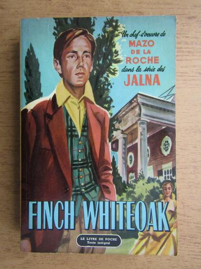 Anticariat: Mazo de la Roche - Finch Whiteoak
