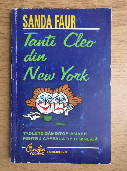 Anticariat: Sanda Faur - Tanti Cleo din New York