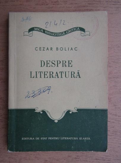 Anticariat: Cezar Boliac - Despre literatura