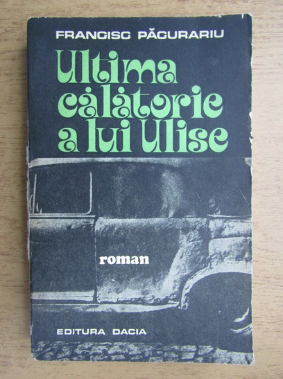 Anticariat: Francisc Pacurariu - Ultima calatorie a lui Ulise