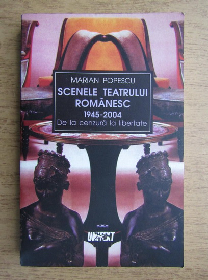 Anticariat: Maria Popescu - Scenele teatrului romanesc 1945-2004