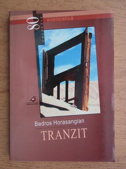 Anticariat: Bedros Horasangian - Tranzit