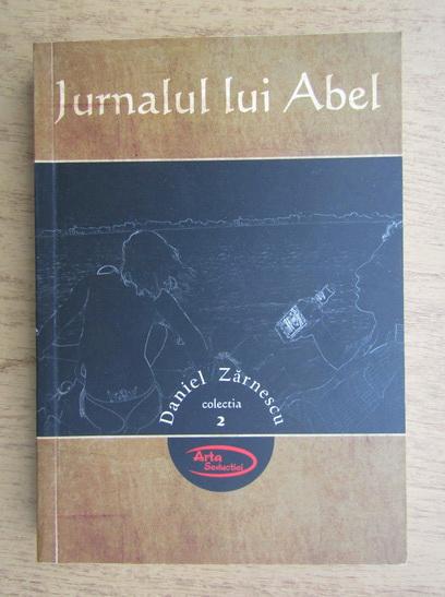 Anticariat: Daniel Zarnescu - Jurnalul lui Abel