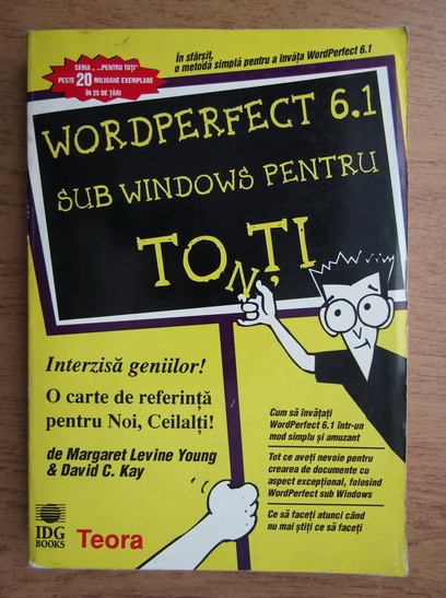 Anticariat: Margaret Levine Young, David C. Kay - WordPerfect 6.1 sub Windows pentru toti