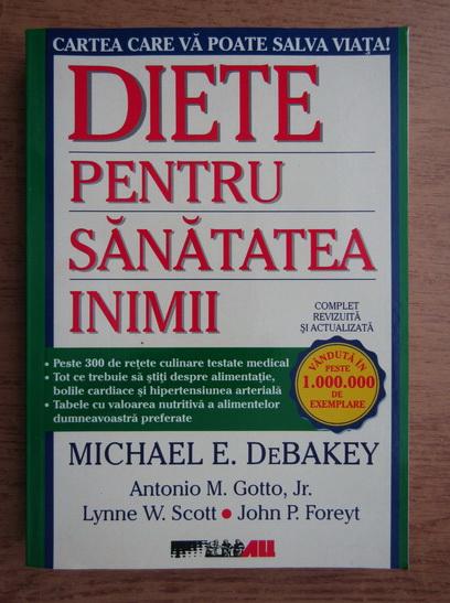 Anticariat: Michael DeBakey, Antonio M. Gotto - Diete pentru sanatatea inimii