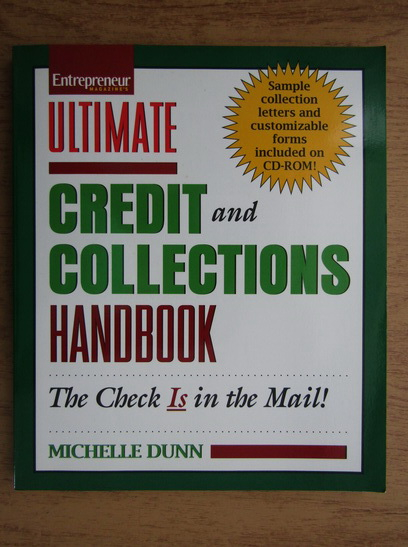 Anticariat: Michelle Dunn - Ultimate credit and collections handbook (contine CD)