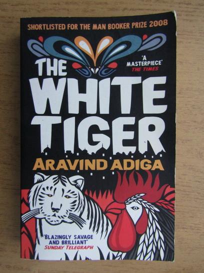 Anticariat: Aravind Adiga - The white tiger