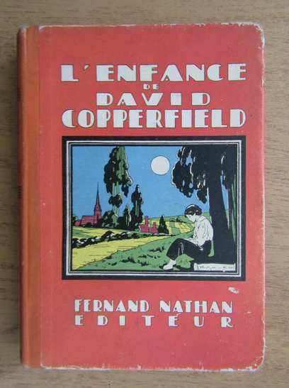 Anticariat: Charles Dickens - L'enfance de David Copperfield (1933)