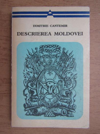 Anticariat: Dimitrie Cantemir - Descrierea Moldovei