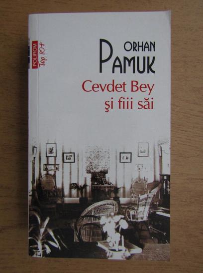 Anticariat: Orhan Pamuk - Cevdet Bey si fiii sai