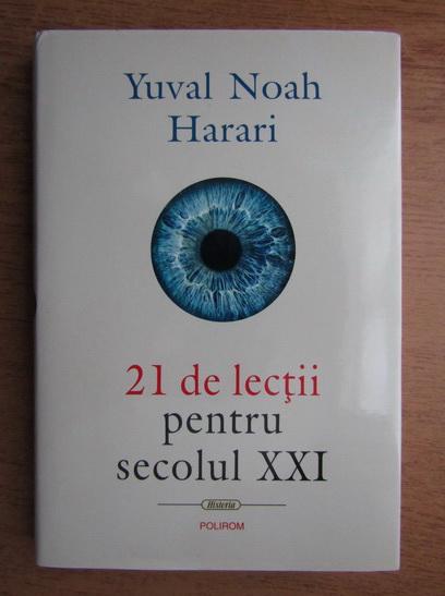 Anticariat: Yuval Noah Harari - 21 de lectii pentru secolul XXI