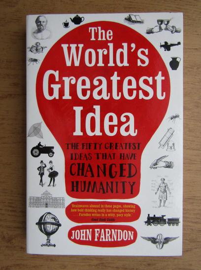 Anticariat: John Farndon - The world's greatest idea