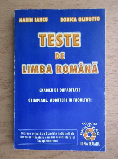Anticariat: Marin Iancu - Teste de limba romana, examen de capacitate, olimpiade, admitere in facultati