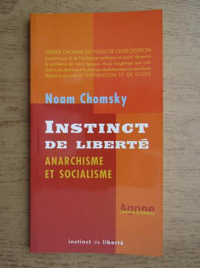 Anticariat: Noam Chomsky - Instinct de liberte