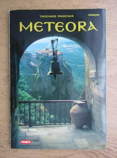 Anticariat: Theocharis M. Provatakis - Les meteores. Histoire du monasticisme aux meteores