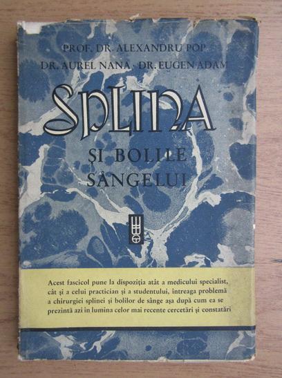 Anticariat: Alexandru Pop - Splina si bolile sangelui (1945)