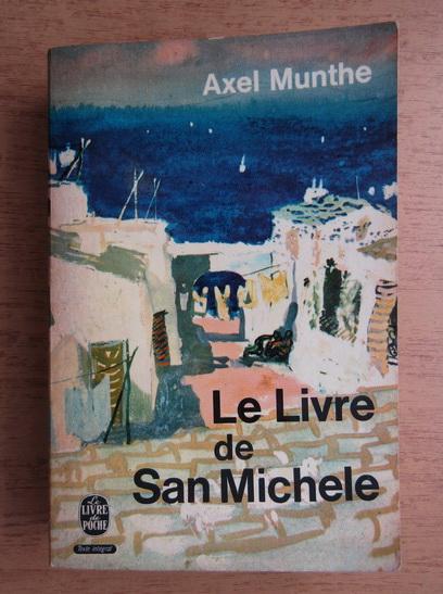 Anticariat: Axel Munthe - Le livre de San Michele