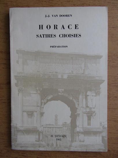 Anticariat: J. J. van Dooren - Horace satires choisies