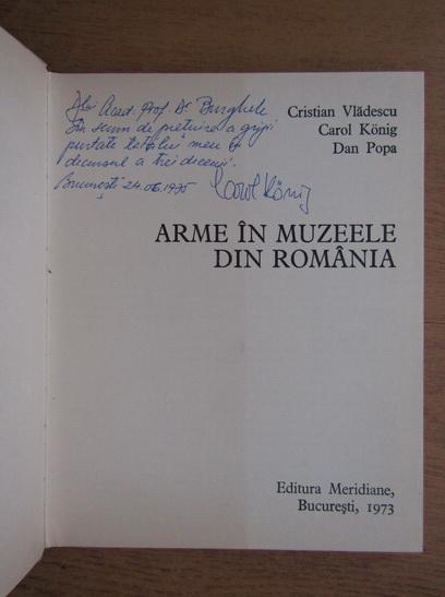 Anticariat: Cristian Vladescu - Arme in muzeele din Romania (cu autograful autorului)