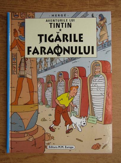 Anticariat: Herge - Aventurile lui Tintin, volumul 1. Tigarile faraonului